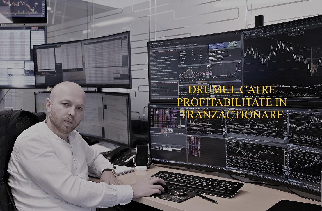 Drumul catre profitabilitate in tranzactionare